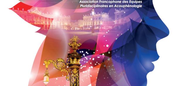 10ème Colloque Association Francophone des Equipes Pluridisciplinaires en Acouphènologie des 6 et 7 septembre 2019 au Palais des Congrès de Nancy