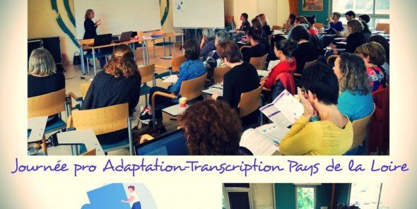 Journée professionnelle adaptation-transcription Pays de la Loire 11 octobre 2019