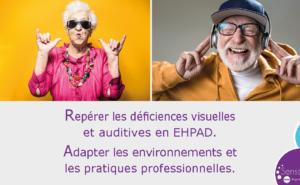 Repérer les déficiences visuelles et auditives en EHPAD - Adapter les environnements et pratiques professionnelles