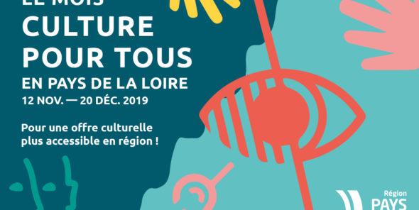 Le mois de la culture pour tous en pays de la loire du 12 novembre au 20 décembre 2019 - Pour une offre culturelle plus accessible en région