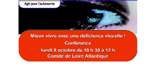 Conférence Mieux vivre avec une déficience visuelle ! lundi 8 octobre 10h30-12h Comité AVH Loire-Atlantique