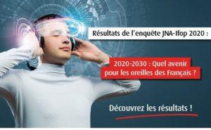 Résultats de l'enquête JNA-IFOP - 2020-2030 : quels avenir pour les oreilles des français ?