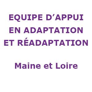 EQUIPE D'APPUI EN ADAPTATION ET RÉADAPTATION Maine et Loire