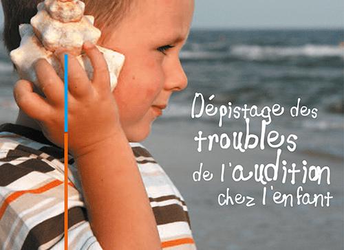 Guide dépistage des troubles de l'audition chez l'enfant