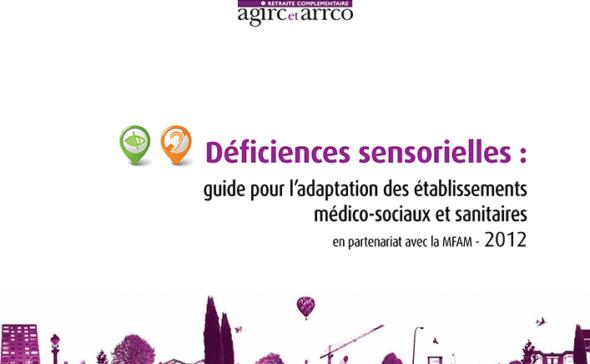 Déficiences sensorielles : guide pour l'adaptation des établissements médico-sociaux et sanitaires - 2012