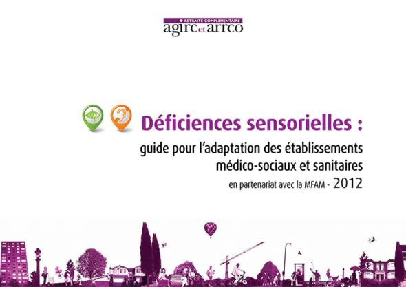 Déficiences sensorielles : guide pour l'adaptation des établissements médico-sociaux et sanitaires