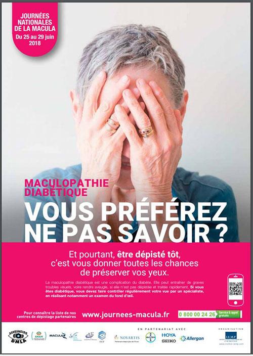 Journées Nationales de la Macula du 25 au 29 juin 2018 - Maculapathie Diabétique - Etre dépisté tôt, c'est vous donner toutes les chances de préserver vos yeux. www.journees-macula.fr