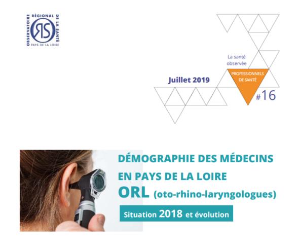 Démographie des médecins ORL en Pays de la Loire - situation 2018 et évolution -Juillet 2019