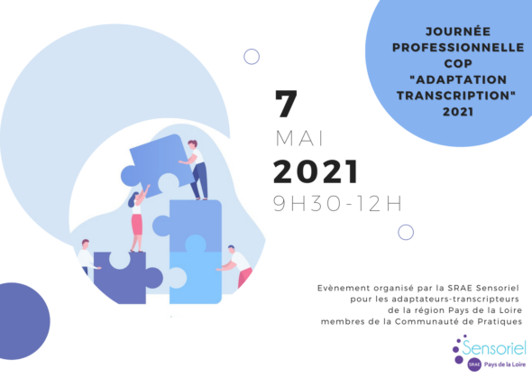 """journée professionnelle CoP """"Adaptation transcription"""" 7 mai 2021 - Evènement organisé par la SRAE Sensoriel pour les adaptateurs-transcripteurs de la région Pays de la Loire membres de la Communauté de Pratiques"""