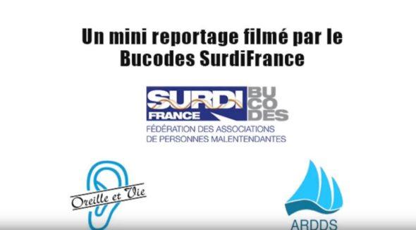 Un mini reportage filmé par le Bucodes Surdifrance