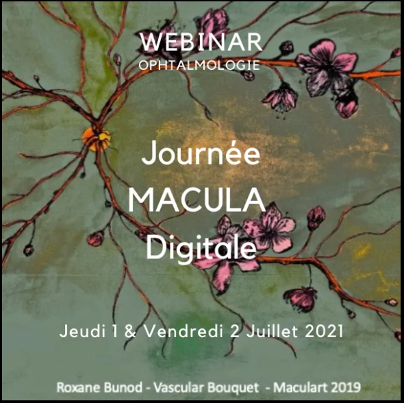 Webinar Ophtalmologie - Journée Macula Digitale - Jeudi 1 et Vendredi 2 juillet 2021 - Roxane Bunod-Vascular Bouquet-Maculart2019